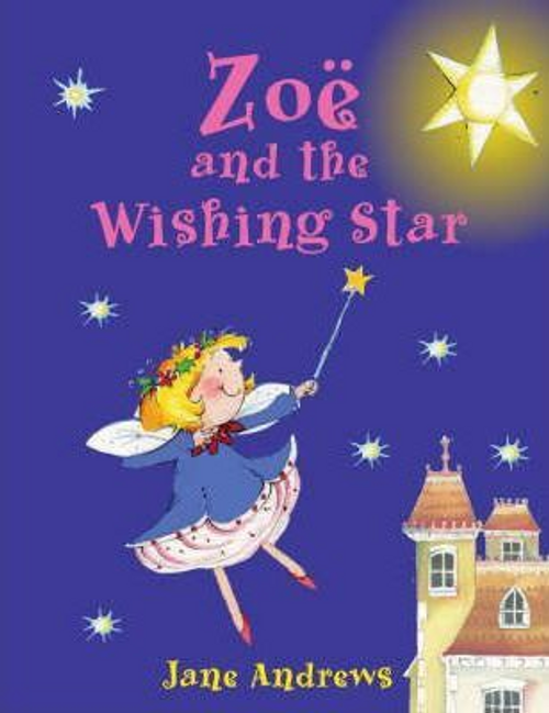 Andrews, Jane / Zoe and the Wishing Star (Children's Picture Book)