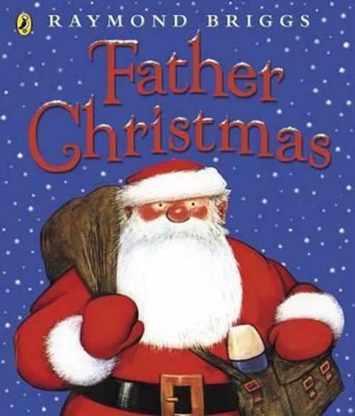 Briggs, Raymond / Father Christmas (Children's Picture Book)