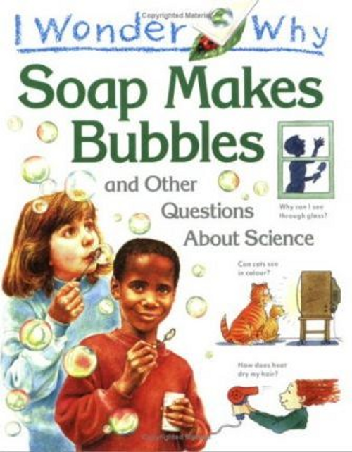 Taylor, Barbara / I Wonder Why Soap Makes Bubbles and Other Questions About Science (Children's Picture Book)