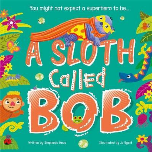 Moss, Stephanie / A Sloth Called Bob (Children's Picture Book)
