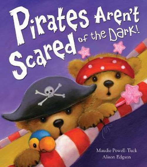 Powell-Tuck, Maudie / Pirates Aren't Scared of the Dark! (Children's Picture Book)