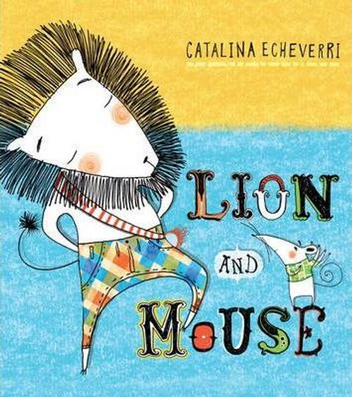 Echeverri, Catalina / Lion and Mouse (Children's Picture Book)