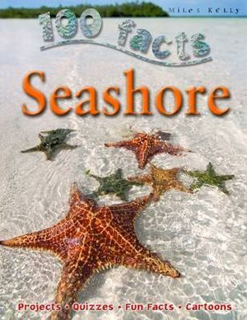 Kelly, Miles / 100 Facts: Seashore (Children's Picture Book)
