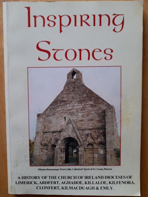 Hewson, Adrian - Inspiring Stones : A history of the Church of Ireland Dioceses of Limerick, Ardfert, Aghadoe , Killaloe, Kilfenora, Clonfert, Kilmacduagh & Emly - PB  - 1995