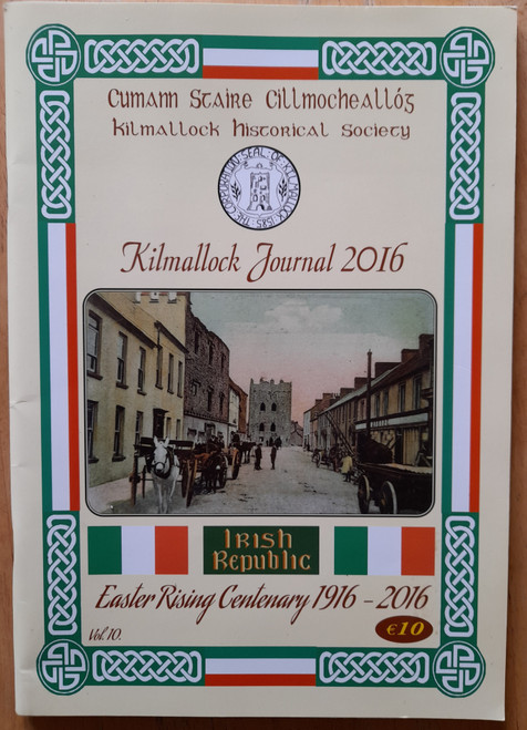 Kilmallock Historical Society - Kilmallock Journal 2016 - PB ( Easter Rising centenary 1916)