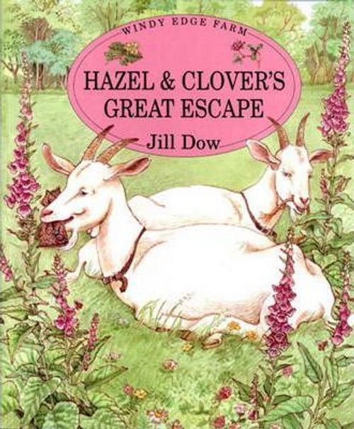 Dow, Jill / Hazel and Clover's Great Escape (Children's Picture Book)