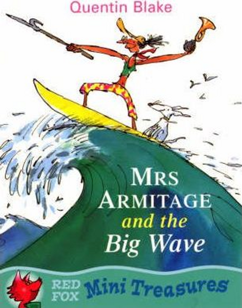 Blake, Quentin / Mrs Armitage And The Big Wave (Children's Picture Book)