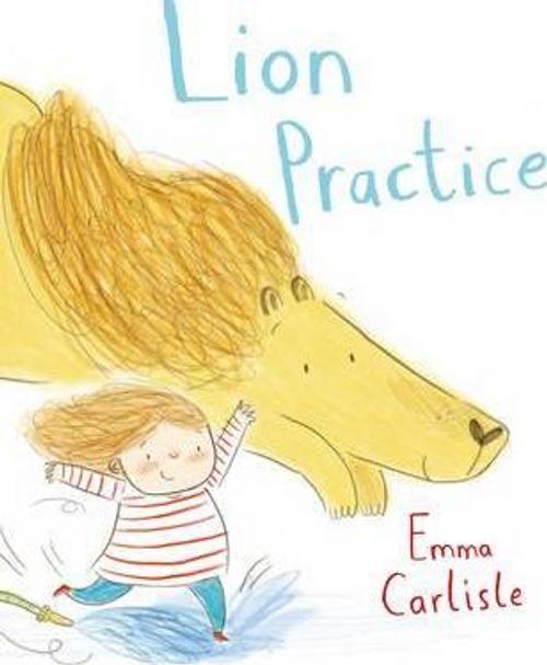 Carlisle, Emma / Lion Practice (Children's Picture Book)