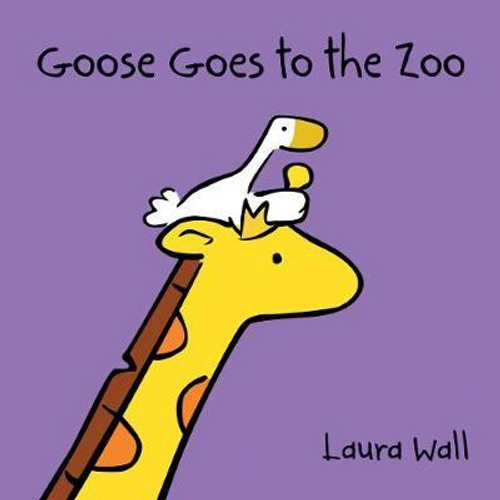 Wall, Laura / Goose at the Zoo (Children's Picture Book)