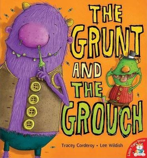 Corderoy, Tracey / The Grunt and the Grouch (Children's Picture Book)