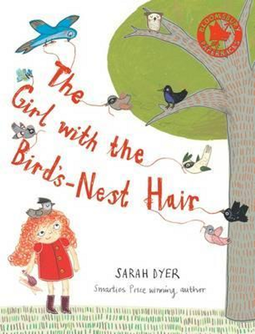 Dyer, Sarah / The Girl with the Bird's-nest Hair (Children's Picture Book)