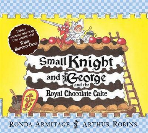 Armitage, Ronda / Small Knight and George and the Royal Chocolate Cake (Children's Picture Book)