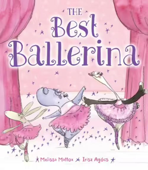 Mattox, Melissa / The Best Ballerina (Children's Picture Book)
