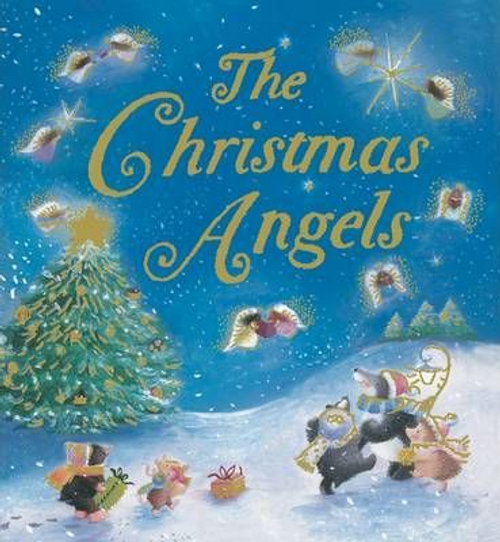Freedman, Claire / The Christmas Angels (Children's Picture Book)