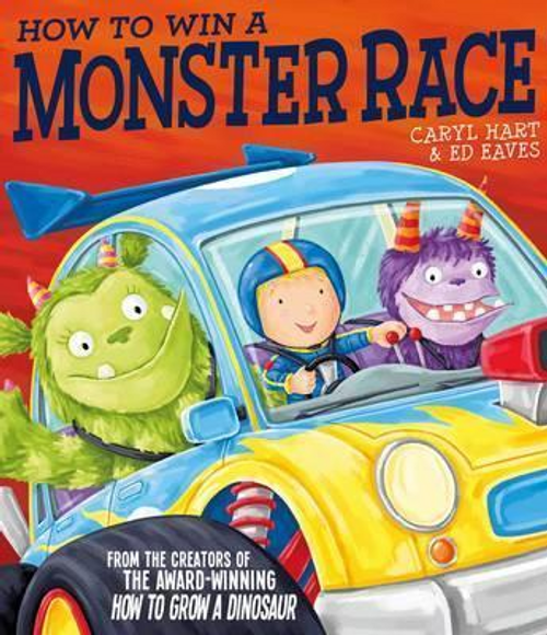 Hart, Caryl / How to Win a Monster Race (Children's Picture Book)