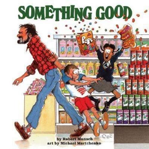 Munsch, Robert / Something Good (Children's Picture Book)