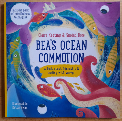 Keating, Claire & Dore, Sinéad - Bea's Ocean Commotion - ( A Book About Friendship and Dealing With Worry )  - PB