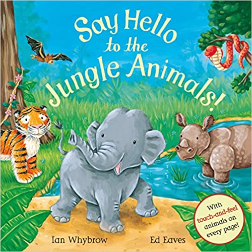 Whybrow, Ian / Say Hello to the Jungle Animals! (Children's Picture Book)