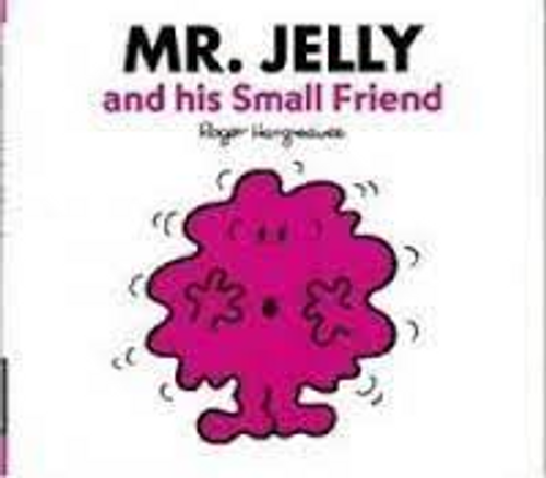 Hargreaves, Roger / Mr. Jelly And His Small Friend (Children's Picture Book)