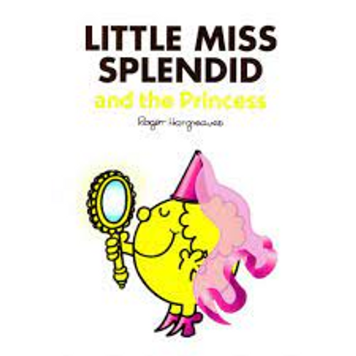 Hargreaves, Roger / Little Miss Splendid and the Princess (Children's Picture Book)
