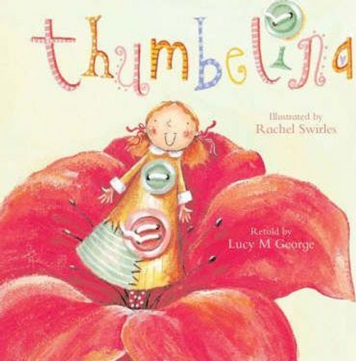 George, Lucy M. / Thumbelina (Children's Picture Book)