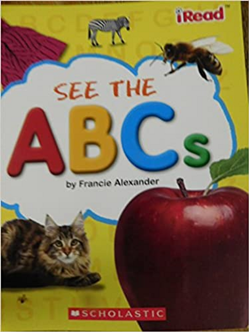 Alexander, Francie / See the ABC's (Children's Picture Book)
