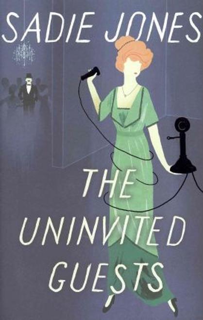 Jones, Sadie / The Uninvited Guests (Hardback)