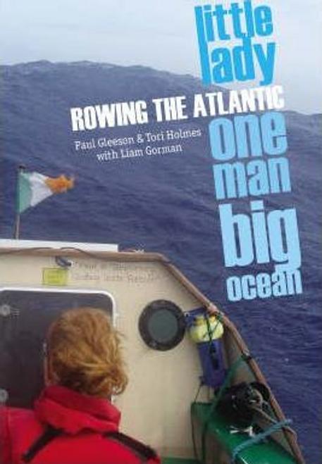 Gleeson, Paul / Little Lady One Man Big Ocean: Rowing the Atlantic (Hardback)
