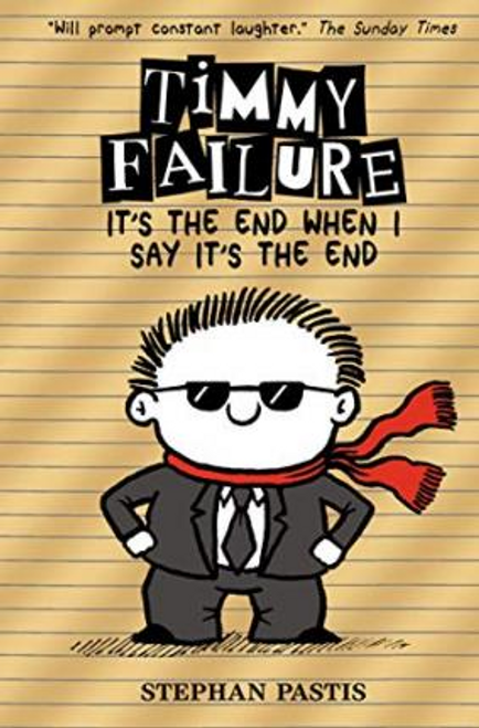 Pastis, Stephan / Timmy Failure: It's the End When I Say It's the End (Hardback)