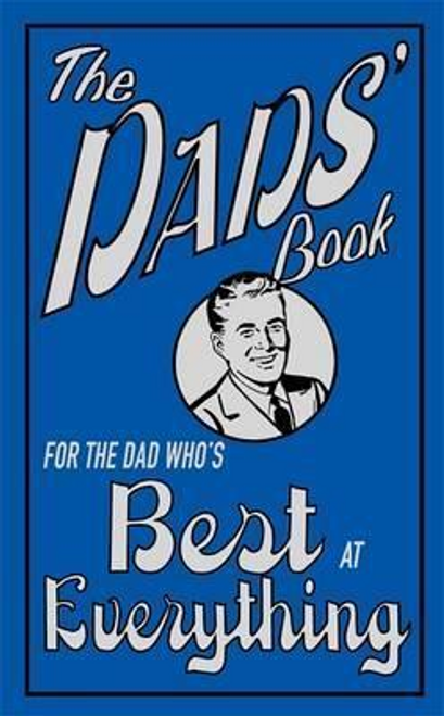 Heatley, Michael / The Dads' Book : For the Dad Who's Best at Everything (Hardback)