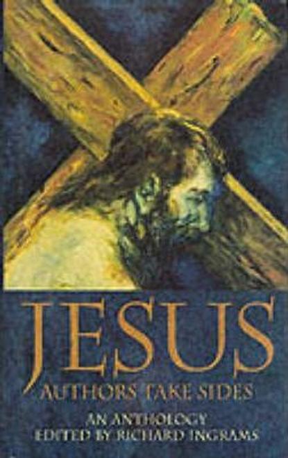Ingrams, Richard / Jesus : Authors Take Sides (Hardback)