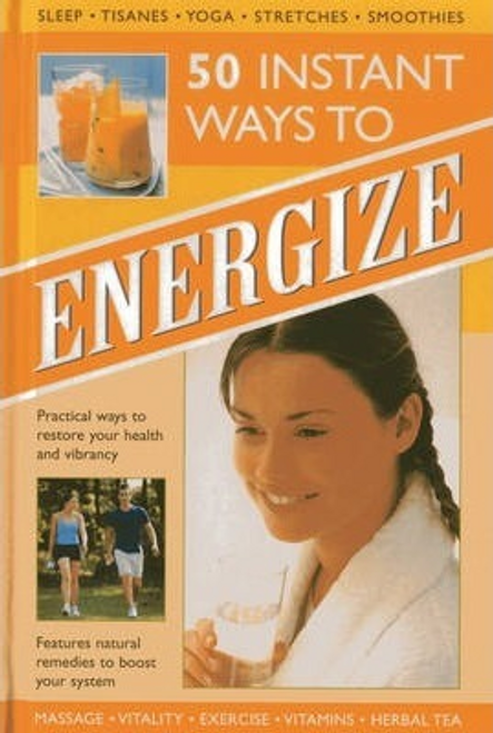 Kelly, Tracey / 50 Instant Ways to Energize! (Hardback)