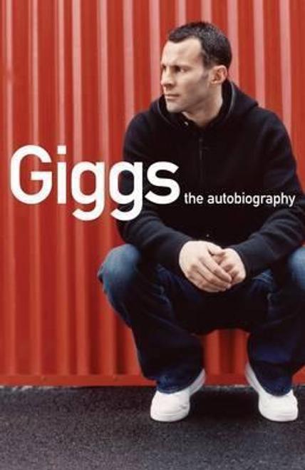 Giggs, Ryan / Giggs : The Autobiography (Hardback)