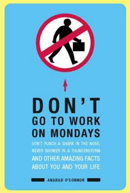 OConnor, Anahad / Don't Go to Work on Mondays (Hardback)