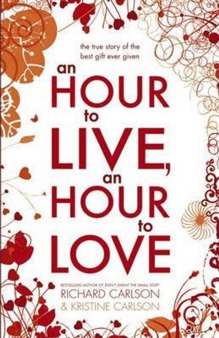 Carlson, Kristine / An Hour to Live, an Hour to Love (Hardback)