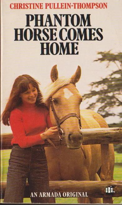 Pullein Thompson, Christine / Phantom Horse Comes Home