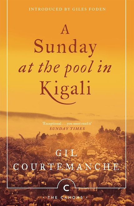 Courtemanche, Gil - A Sunday at the Pool in Kigali - PB  ( Canongate Canons)