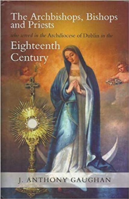 Gaughan, J. Anthony / The Archbishops, Bishops and Priests (Hardback)