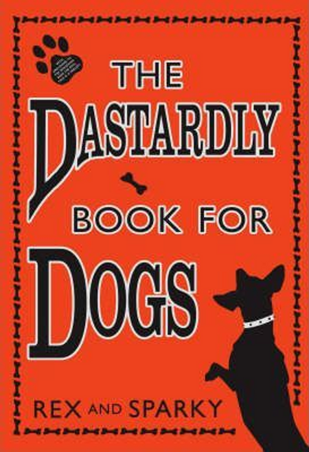 Rex and Sparky / The Dastardly Book for Dogs (Hardback)