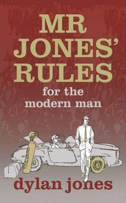 Jones, Dylan / Mr Jones' Rules for the Modern Man (Hardback)