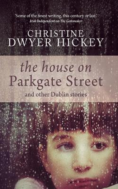 Hickey, Christine Dwyer / The House on Parkgate Street (Hardback)