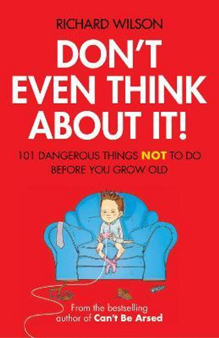 Wilson, Richard / Don't Even Think About It! (Hardback)