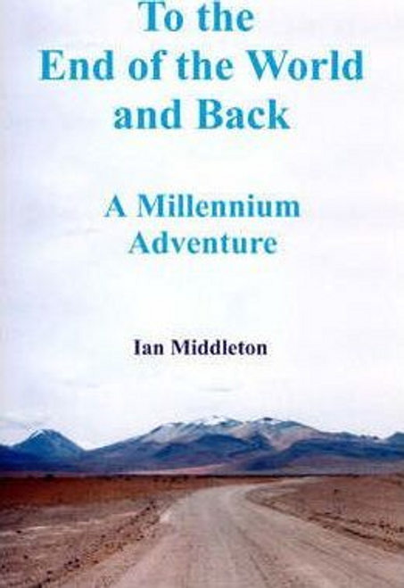 Middleton, Ian / To the End of the World and Back