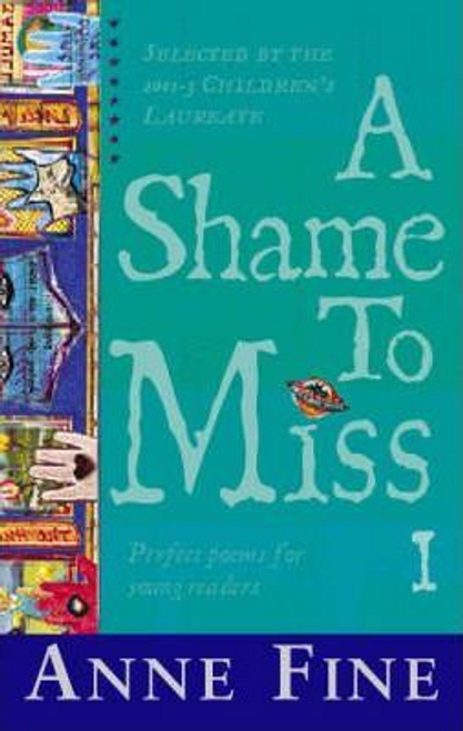 Fine, Anne / A Shame to Miss Poetry Collection 1