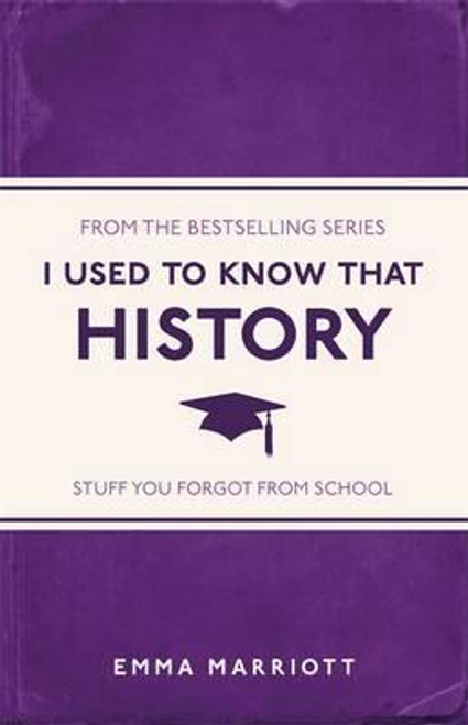 Marriott, Emma / I Used to Know That: History