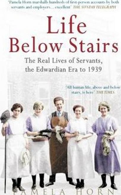 Horn, Pamela / Life Below Stairs