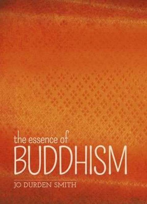 Smith, Jo Durden / The Essence of Buddhism