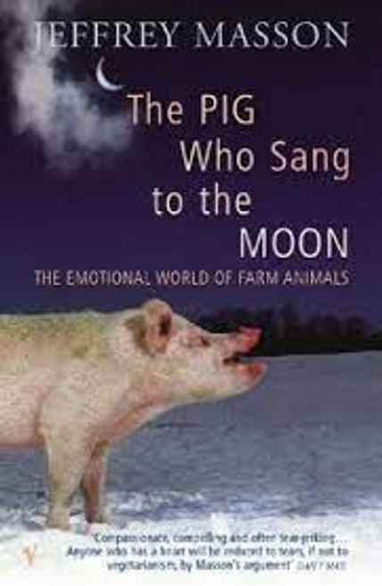 Masson, Jeffrey / The Pig Who Sang To The Moon