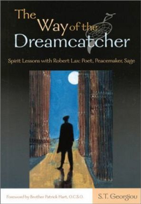 Georgiu, S. T. / The Way of the Dreamcatcher : Spirit Lessons with Robert Lax