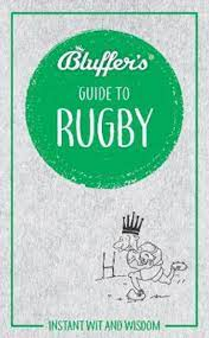 Gauge, Steven / Bluffer's Guide to Rugby